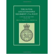 The Royal Leicestershire Regiment 17th Foot: A History of the Years 1982 to 1956: A History of the Years 1928 to 1956