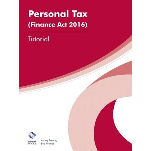 Personal Tax (Finance Act 2016) Tutorial (AAT Foundation Certificate in Accounting)
