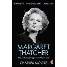 Margaret Thatcher: Not for Turning Volume One