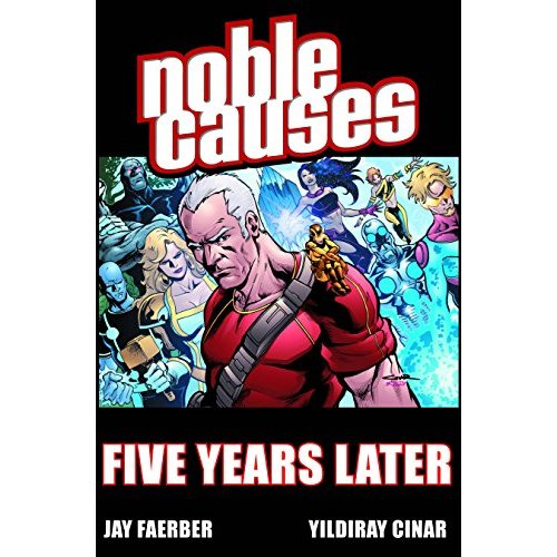 Noble Causes Volume 9: Five Years Later