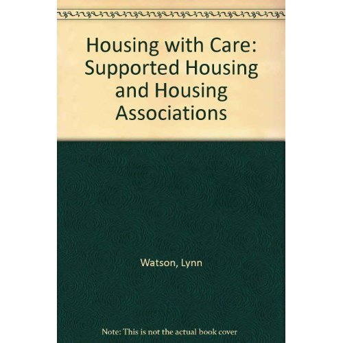 Housing with Care: Supported Housing and Housing Associations