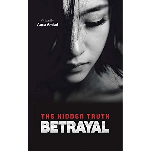 Betrayal: The Hidden Truth