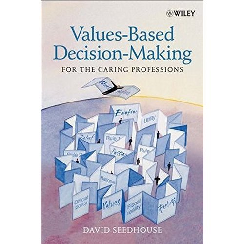 Values-Based Decision-Making for the Caring Professions: The Fundamentals of Ethical Decision-Making