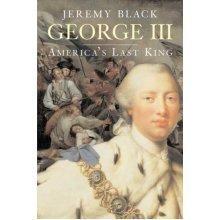 George III: America's Last King (English Monarchs) (The Yale English Monarchs Series)