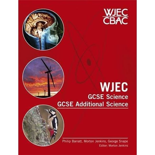 WJEC GCSE Science and GCSE Additional Science: For Core and Additional