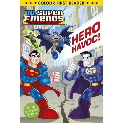 DC Super Friends: Hero Havoc: Colour First Reader (Colour First Readers)