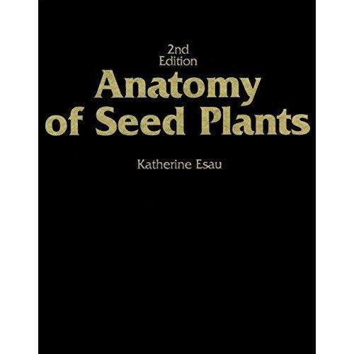 Anatomy of Seed Plants 2e