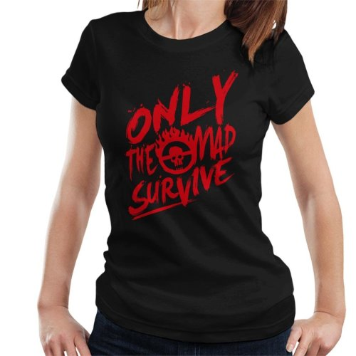 Mad Max Fury Road Survive Quote Women's T-Shirt