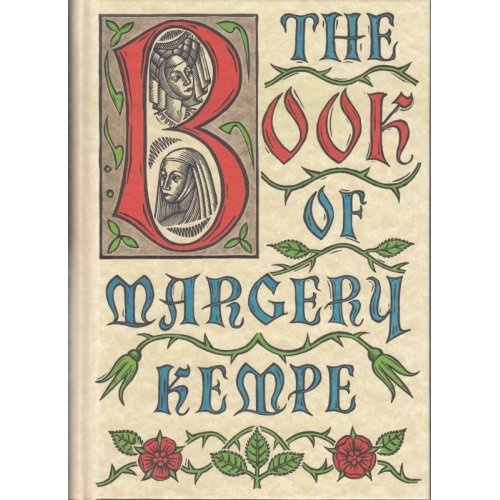 The Book of Margery Kempe. A Woman's Life in the Middle Ages. , margery kempe
