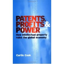 Patents Profits and Power: How Intellectual Property Rules the Global Economy