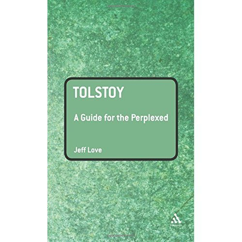 Tolstoy: A Guide for the Perplexed (Guides for the Perplexed)