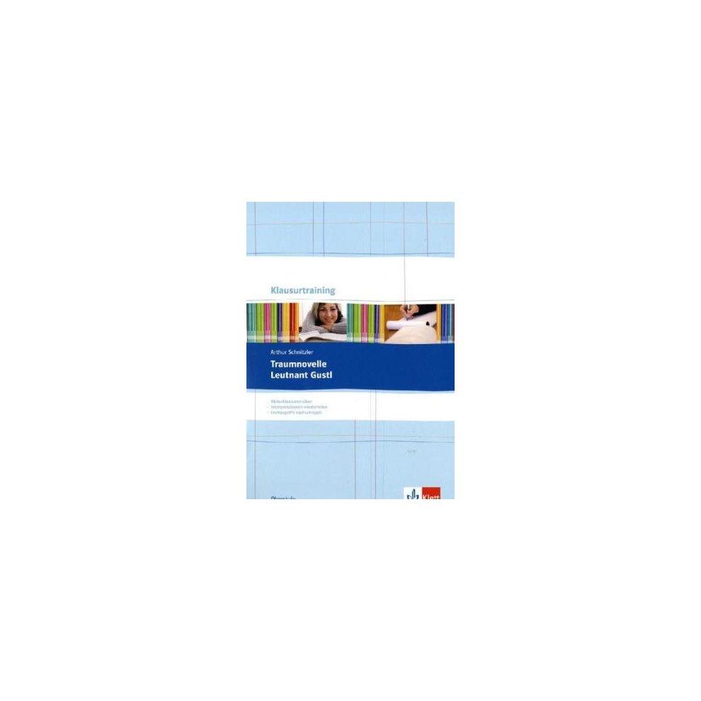 Klausurtraining, Traumnovelle/Leutnant Gustl: Arbeitsheft/Abiturklausuren  üben, Interpretationen wiederholen, Fachbegriffe nachschlagen