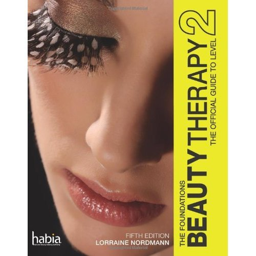 Beauty Therapy: The Foundations, The Official Guide to Level 2 (Habia Series)