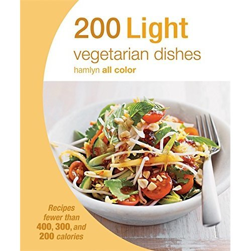 200 Light Vegetarian Dishes: Hamlyn All Color Cookbook (Hamlyn All Colour Cookery)