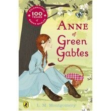 Anne of Green Gables: Centenary Edition