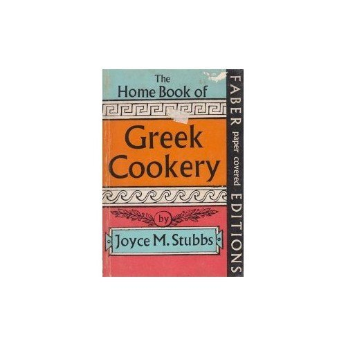 The home book of Greek Cookery: A Selection of Traditional Greek Recipes