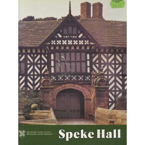 Speke Hall: A guide to its history and owners