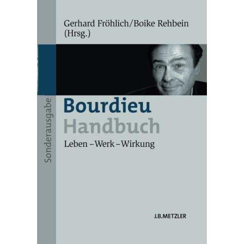 Bourdieu-Handbuch: Leben – Werk – Wirkung