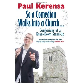 So a Comedian Walks Into a Church...Confessions of a Kneel-Down Stand-Up