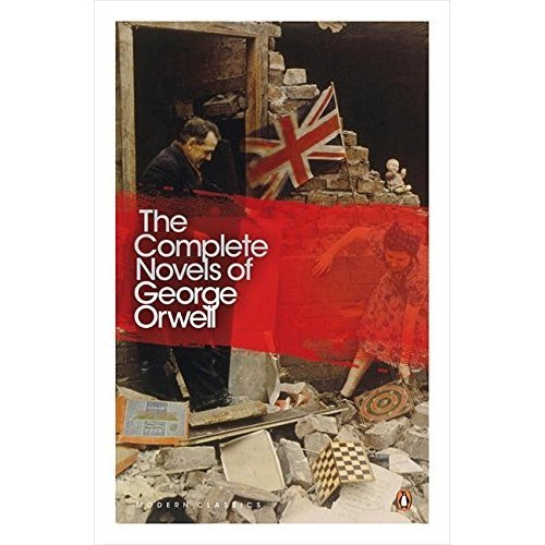 The Complete Novels of George Orwell: Animal Farm, Burmese Days, A Clergyman's Daughter, Coming Up for Air, Keep the Aspidistra Flying, Nineteen...