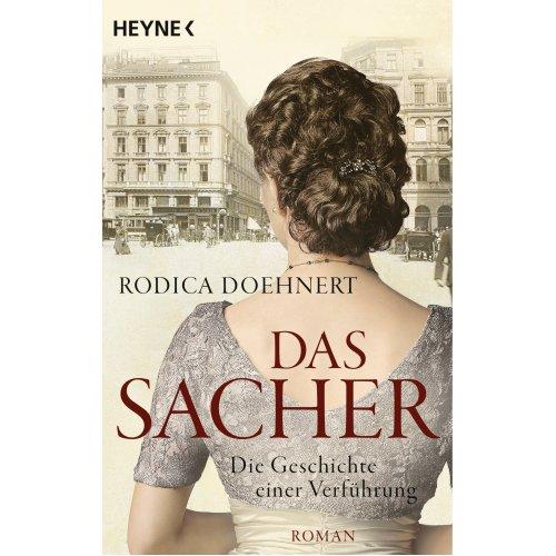 Das Sacher - Die Geschichte einer Verführung: Roman