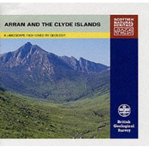 Arran and the Clyde Islands (Landscape Fashioned by Geology)
