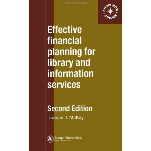 Effective Financial Planning for Library and Information Services (Aslib Know How Guides)