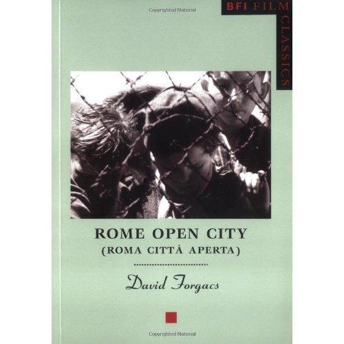 "Rome Open City: (""Roma Citta Aperta"") (BFI Film Classics)"