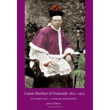 Canon Sheehan of Doneraile 1852-1913: Outlines for a Literary Biography
