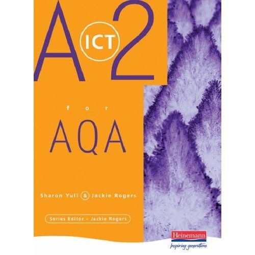 A2 Level Ict for Aqa (a-level Ict for Aqa)