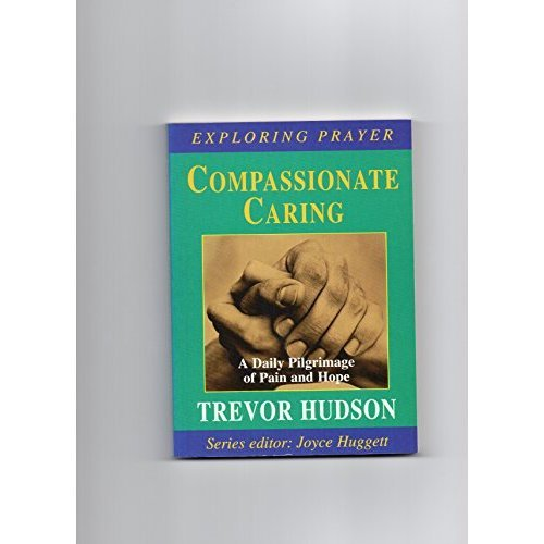Compassionate Caring (Exploring Prayer)