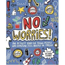 No Worries! Mindful Kids: An activity book for young people who sometimes feel anxious or stressed