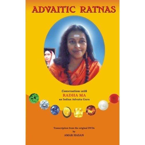 Advaitic Ratnas: Conversations with Radha Ma an Indian Advaita Guru