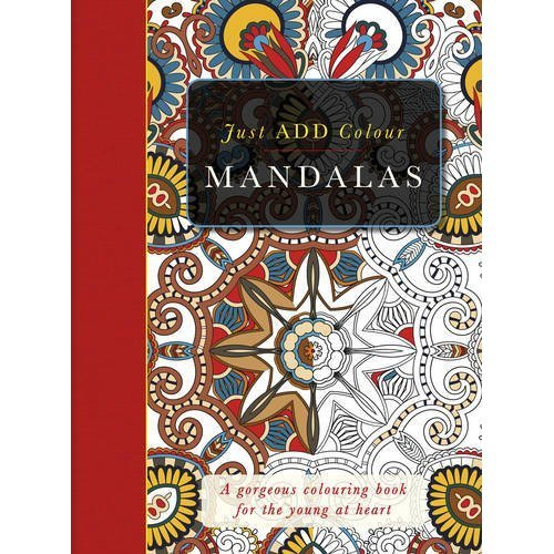 The Mandalas Colouring Book (Just Add Colour)