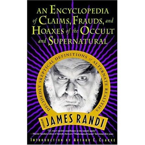 An Encyclopedia Of Claims, Frauds And Hoaxes Of The Occult And Supernatural