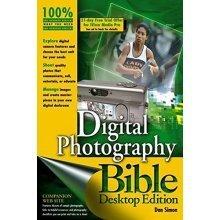 Digital Photography Bible: Desktop Edition