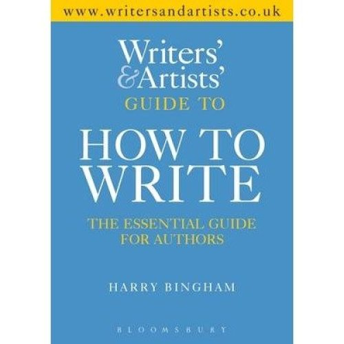 The Writers and Artists Guide to How to Write