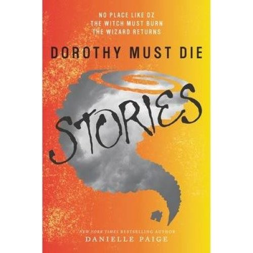 Dorothy Must Die Stories