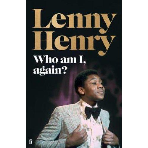 Who Am I, Again? - Lenny Henry   Lenny Henry Autobiography