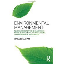 Environmental Management:: Revision Guide for the IEMA Associate Membership Exam and NEBOSH Diploma in Environmental Management