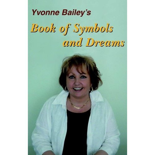 Yvonne Bailey's Book of Symbols and Dreams
