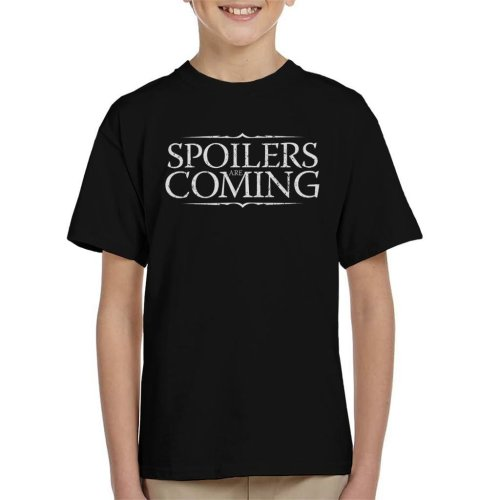 Spoilers Are Coming Game Of Thrones Kid's T-Shirt
