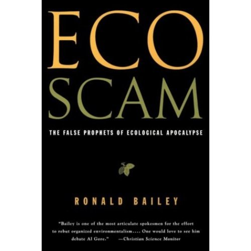 Ecoscam: The False Prophets of Ecological Apocalypse