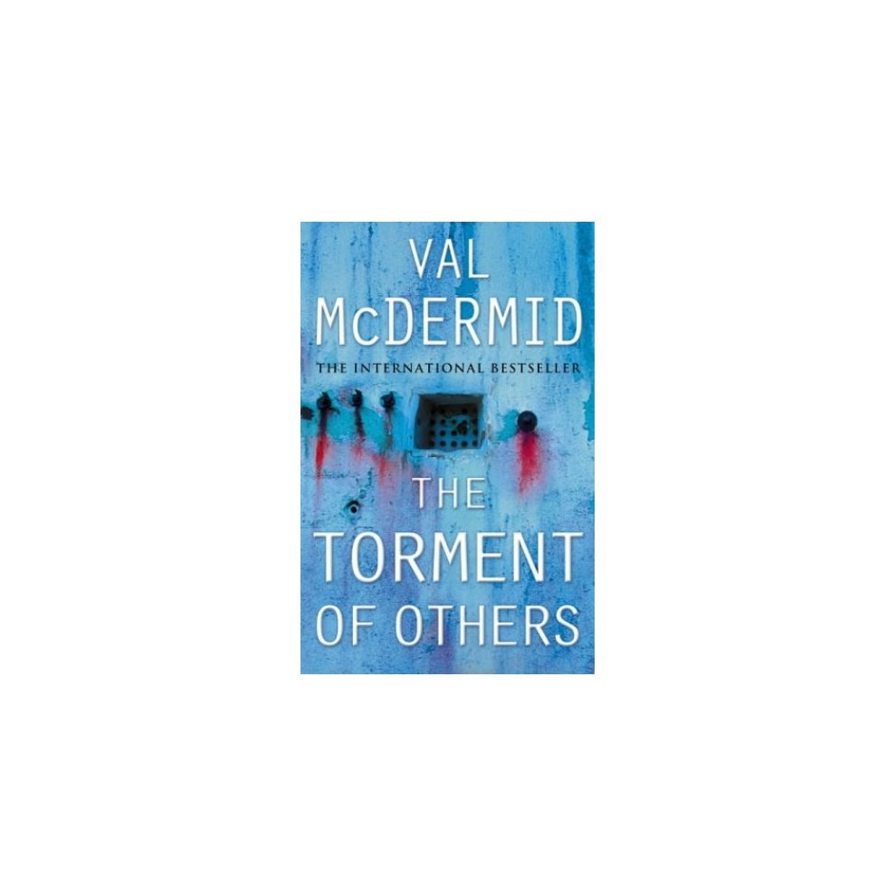 the torment of others tony hill and carol jordan book 4 mcdermid val