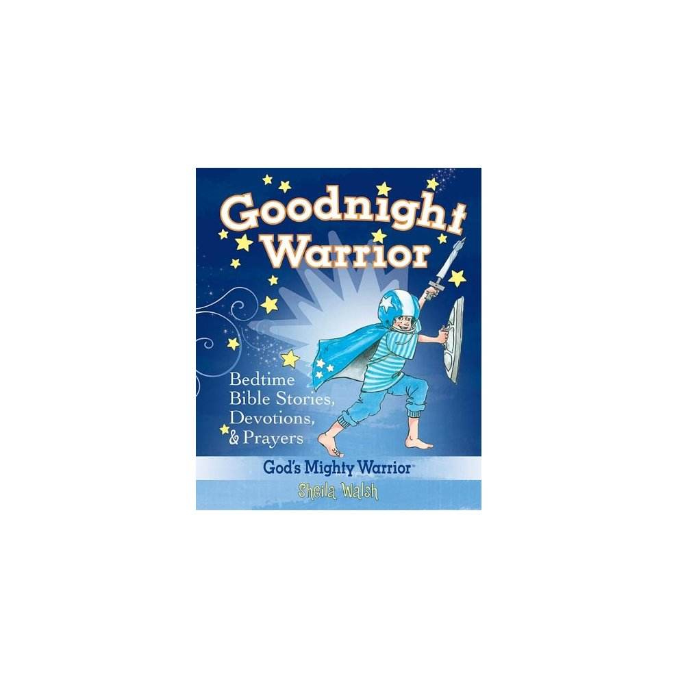 Goodnight Warrior: Bedtime Bible Stories, Devotions, Prayers (God's Mighty  Warrior)