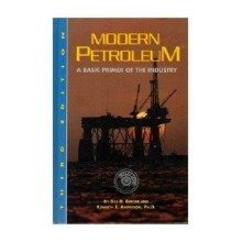 Modern Petroleum - a Basic Primer of the Industry