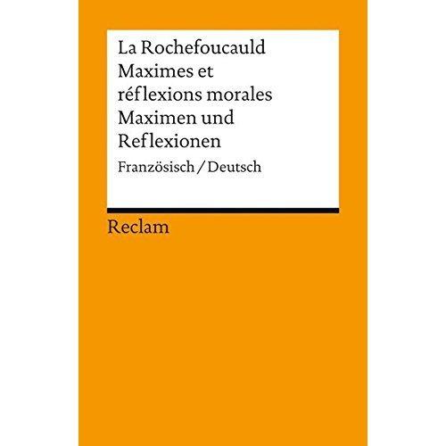 Maximes et réflexions morales / Maximen und Reflexionen: Französisch/Deutsch