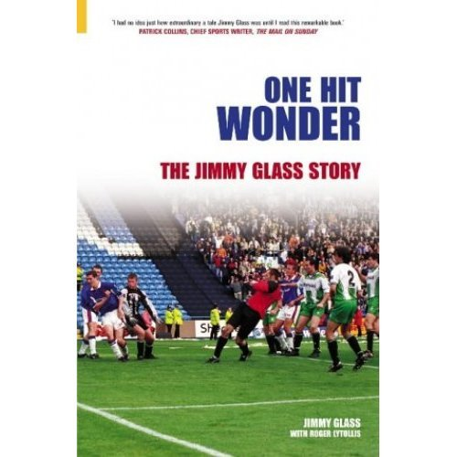 One Hit Wonder: The Jimmy Glass Story (100 Greats S.)