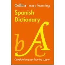 Collins Easy Learning Spanish: Easy Learning Spanish Dictionary