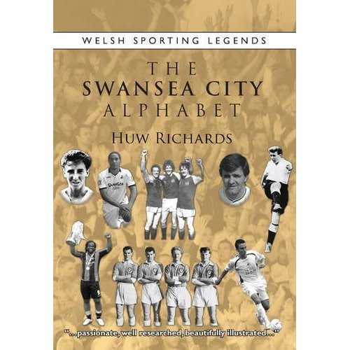 The Swansea City Alphabet (Welsh Sporting Legends)